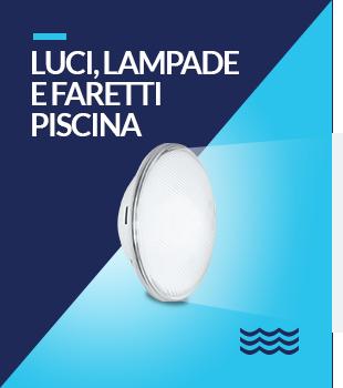 Luci, Lampade e Faretti Piscina